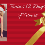 Tania's 12 Days of Fitmas!